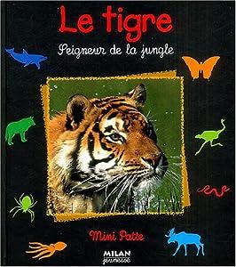 """Afficher """"LE TIGRE"""""""