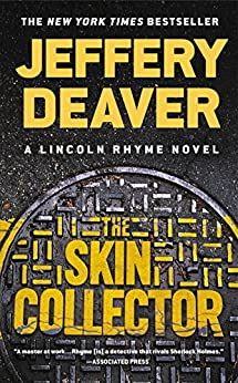 The Skin Collector (Lincoln Rhyme Book 12) by [Deaver, Jeffery]