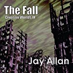 The Fall: Crimson Worlds, Book 9 | Jay Allan