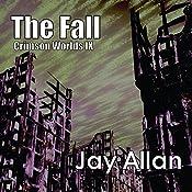 The Fall: Crimson Worlds, Book 9 | Jay Allan