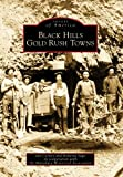 Black Hills Gold Rush Towns, Jan Cerney and Roberta Sago, 0738577499