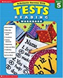 Scholastic Success With: Tests: Reading Workbook: Grade 5 (Scholastic Success with Workbooks: Tests Reading)