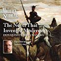 The Modern Scholar: The Novel that Invented Modernity: Don Quixote de La Mancha Lecture by Ilan Stavans Narrated by IIan Stavans