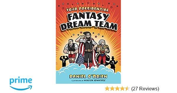 Your Presidential Fantasy Dream Team: Daniel O'Brien