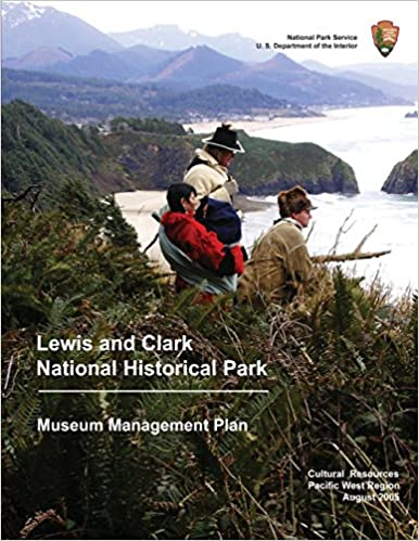 Museum Management Plan Lewis and Clark National Historical Park