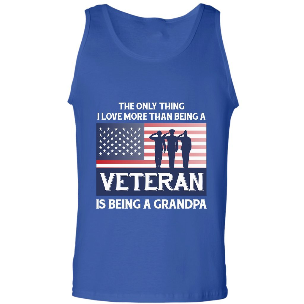 Tank Top The Only Thing I Love More Than Being A Veteran is Being A Grandpa