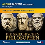 Die griechischen Philosophen. Vom Anfang unserer Denkgeschichte | Knut Eming
