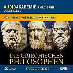 Die griechischen Philosophen. Vom Anfang unserer Denkgeschichte