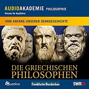 Die griechischen Philosophen. Vom Anfang unserer Denkgeschichte Hörbuch