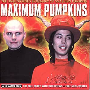 Maximum Audio Biography: Smashing Pumpkins