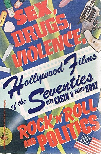 Hollywood Films of the Seventies: Sex, Drugs, Violence, Rock 'N' Roll & Politics (Harper colophon books)