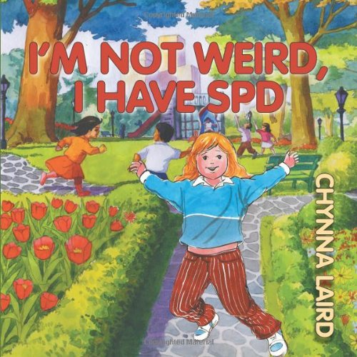 I'm Not Weird, I Have Sensory Processing Disorder: Alexandra's Journey