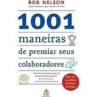 1001 Maneiras de Premiar Seus Colaboradores