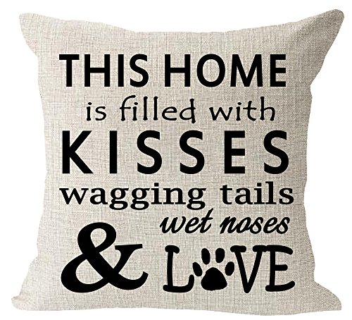 This home is filled with kisses wagging tail wet nose love dog paws cotton Linen Square Throw Pillow Case Decorative Cushion Cover Pillowcase Sofa 18