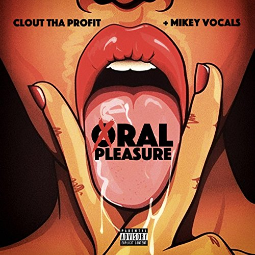 Oral Pleasure (feat. Mikey Vocals) [Explicit]