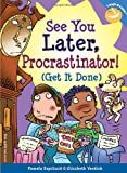 See You Later, Procrastinator!, Pamela Espeland and Elizabeth Verdick, 1575422786