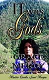 It Was God's Grace and Mercy, Carolin Jonet Morgan, 0977634515