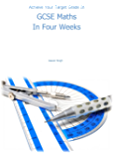 GCSE Maths In Four Weeks Revision Guide - Grades 9-1