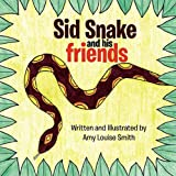 Sid Snake and His Friends, Amy Smith, 1456807005
