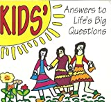 Kids' Answers to Life's Big Questions, Steve Bennett and Ruth Bennett, 1558501495