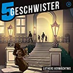 Luthers Vermächtnis (5 Geschwister 18) | Tobias Schuffenhauer