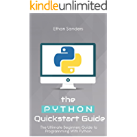 Python: The Python Quickstart Guide - The Ultimate