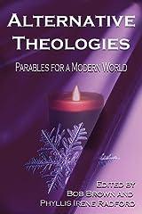 Alternative Theologies: Parables for a Modern World (Alternatives) (Volume 3) Paperback
