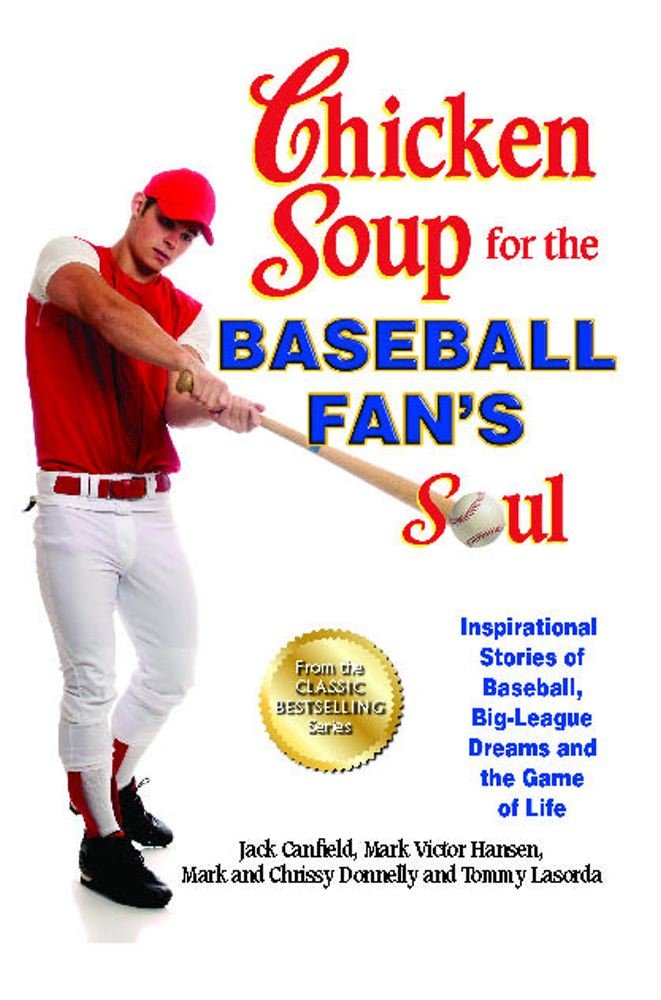 Read Online Chicken Soup for the Baseball Fan's Soul: Inspirational Stories of Baseball, Big-League Dreams and the Game of Life (Chicken Soup for the Soul) pdf epub