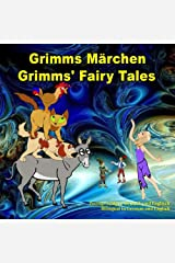 Grimms Märchen, Zweisprachig in Deutsch und Englisch. Grimms' Fairy Tales, Bilingual in German and English: Dual Language Illustrated Book for Children (German and English Edition) (German Edition) Paperback
