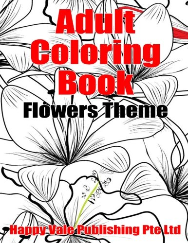 Adult Coloring Book: Flowers Theme pdf epub