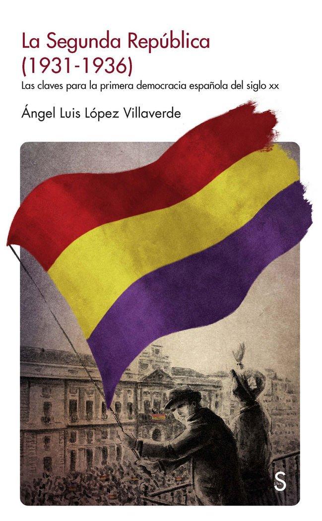 SEGUNDA REPUBLICA (1931-1936), LA (Sílex Historia): Amazon.es: AN LOPEZ VILLAVERDE: Libros