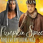 Pumpkin Spice and Everything Nice | Hayden Hunt