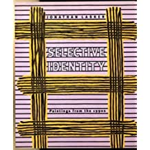 Jonathan Lasker: Selective Identity : Paintings from the 1990s by David Moos (1999-09-01)