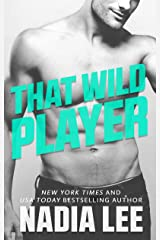 That Wild Player: A Standalone Bad Boy Billionaire & (Former) Good Girl Romantic Comedy Kindle Edition