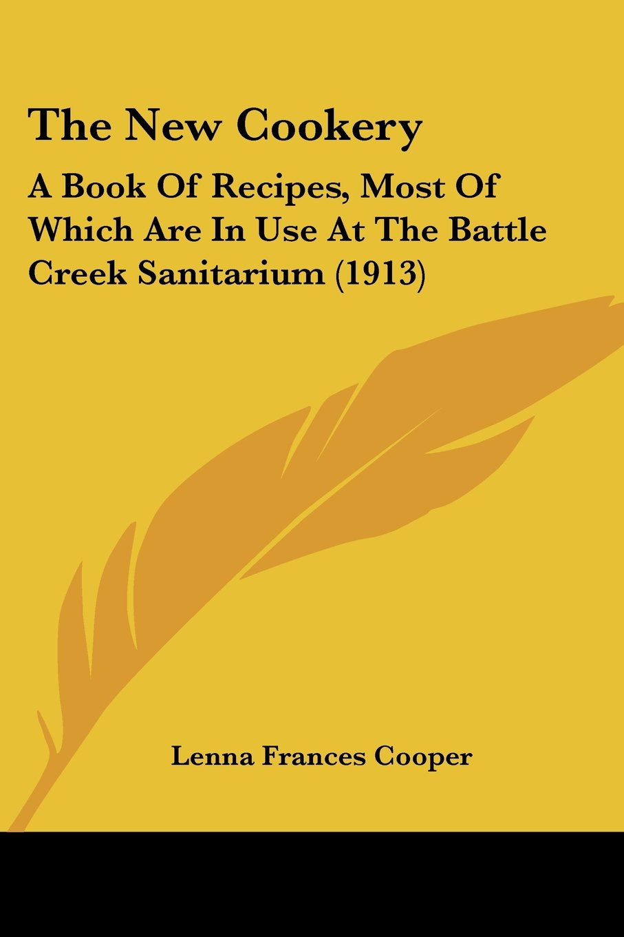 Download The New Cookery: A Book Of Recipes, Most Of Which Are In Use At The Battle Creek Sanitarium (1913) pdf epub
