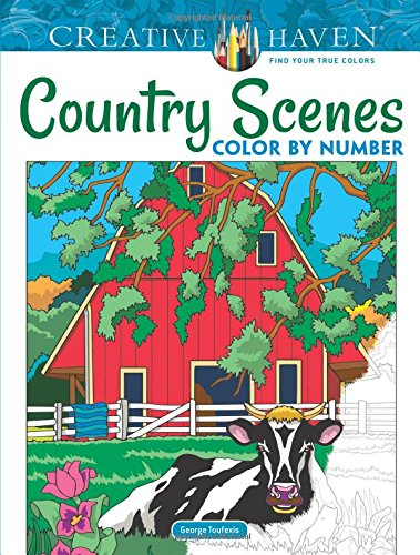 Creative Haven Country Scenes Color by Number Coloring Book (Adult Coloring) [Toufexis, George] (Tapa Blanda)
