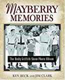 Mayberry Memories, Jim Clark and Ken Beck, 1401601243