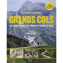 Grands cols: Les montagnes du Tour de France à vélo