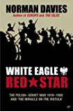 White Eagle, Red Star: The Polish-Soviet War 1919-20