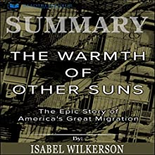 Summary: The Warmth of Other Suns: The Epic Story of America's Great Migration Audiobook by Readtrepreneur Publishing Narrated by Erich Bailey