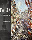Paris in the Age of Impressionism: Masterworks from the Musee D'Orsay