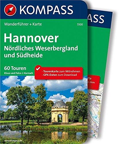 hannover-nrdliches-weserbergland-und-sdheide-wanderfhrer-mit-extra-tourenkarte-1-100-000-60-touren-gpx-daten-zum-download-kompass-wanderfhrer-band-5100