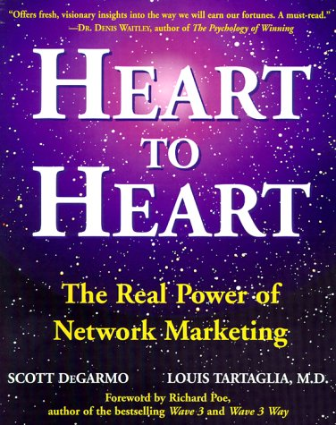 Heart to Heart: The Real Power of Network Marketing (The Power Of Network Marketing)
