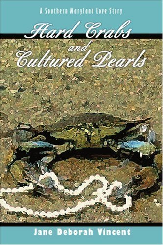 Hard Crabs and Cultured Pearls: A Southern Maryland Love Story Paperback August 6, ()