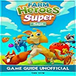 Farm Heroes Super Saga Game Guide Unofficial |  The Yuw