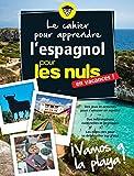 Le cahier pour apprendre l'espagnol pour les Nuls en vacances