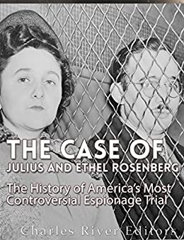 the controversial events concerning the rosenberg trial The rosenberg case in light of recent research uploaded by they all testified against the rosenbergs and gave their version of the events concerning a spy meeting in september 1945 the greenglasses gave a very distinctive version of the events during the rosenberg trial.
