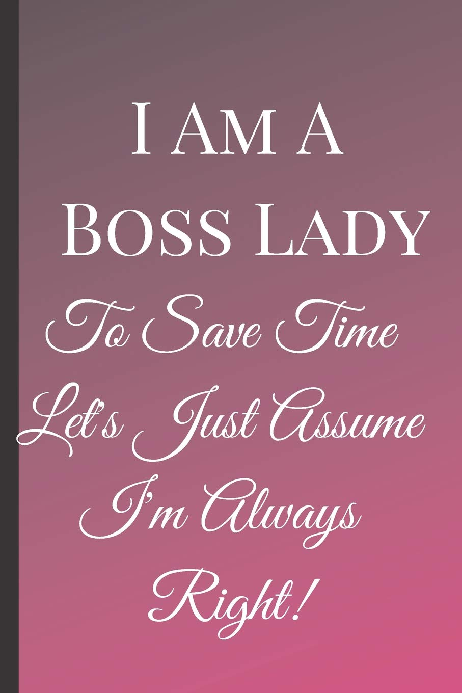 I Am A Boss Lady A Best Sarcasm Funny Quotes Satire Slang