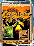On Tour... KALAHARI BUSHMEN - WALKABOUT
