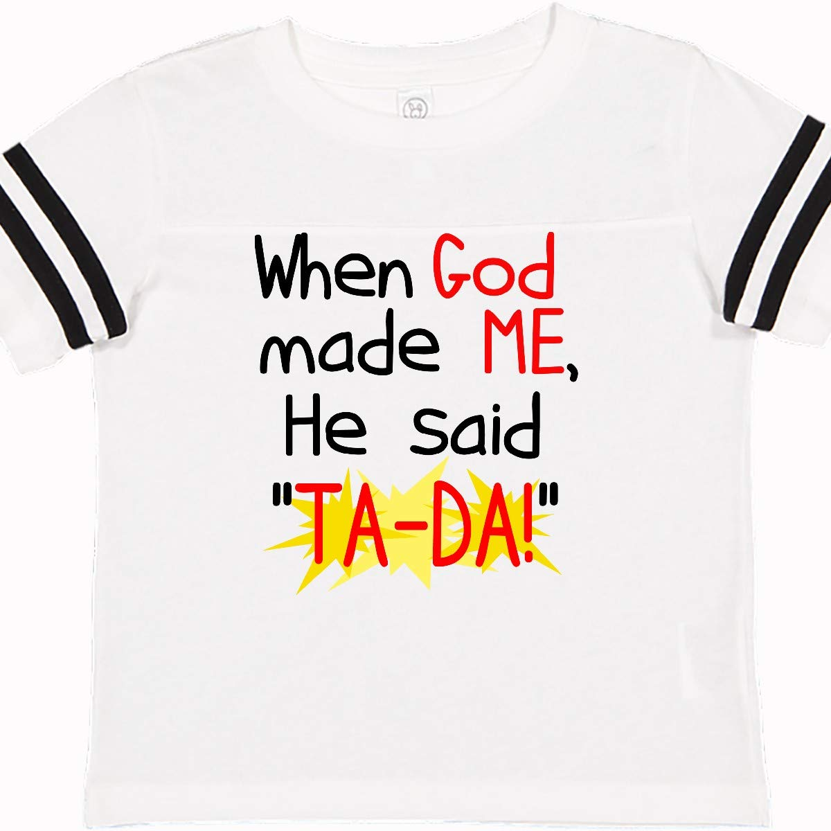 inktastic When God Made Me Toddler T-Shirt